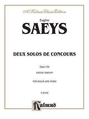 Deux Solos de Concours, Opus 130: Urtext Edition for Violin and Piano  by  Eugene Ysaye