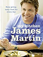 My Kitchen. James Martin
