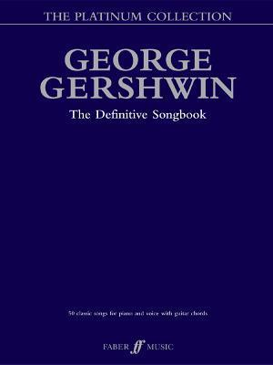 George Gershwin Platinum Collection: The Definitive Songbook  by  George Gershwin