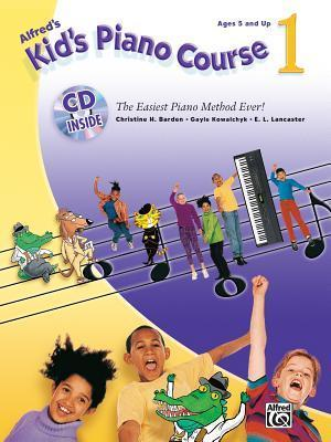 Kids Piano Course 1: The Easiest Piano Method Ever! [With CD (Audio)] Christine H. Barden