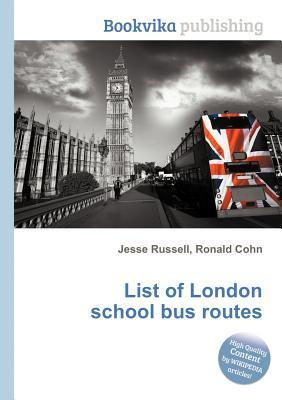 List of London School Bus Routes  by  Jesse Russell