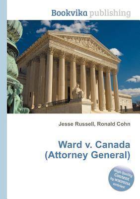 Ward V. Canada  by  Jesse Russell