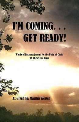 Im Coming... Get Ready!  by  Martha Weiser