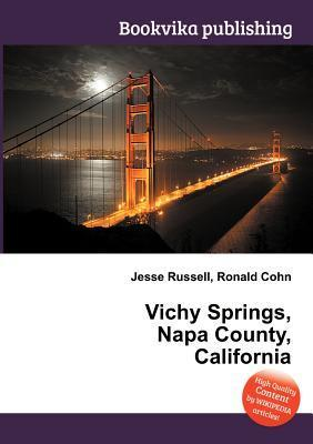 Vichy Springs, Napa County, California Jesse Russell