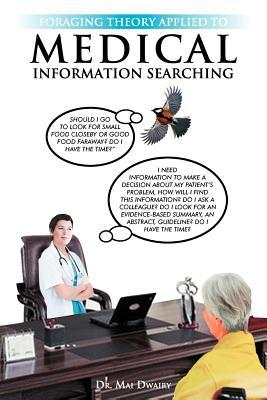 Foraging Theory Applied to Medical Information Searching  by  Mai Dwairy