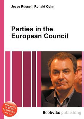 Parties in the European Council Jesse Russell