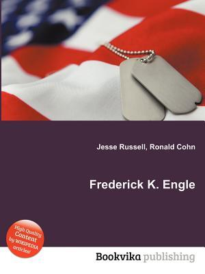 Frederick K. Engle  by  Jesse Russell