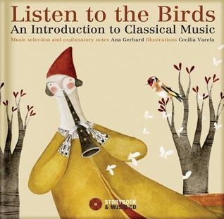 Listen to the Birds: An Introduction to Classical Music Ana Gerhard