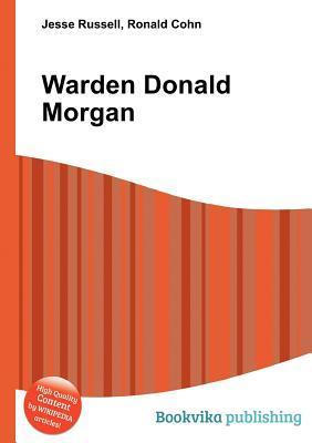 Warden Donald Morgan  by  Jesse Russell