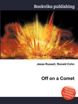 Off on a Comet  by  Jesse Russell