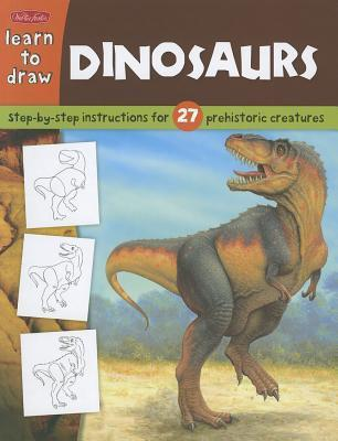 Learn to Draw Dinosaurs: Step-By-Step Instructions for 27 Prehistoric Creatures Jeff Shelly