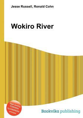 Wokiro River  by  Jesse Russell