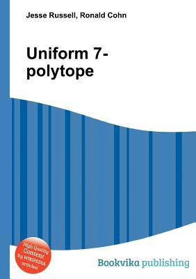 Uniform 7-Polytope  by  Jesse Russell
