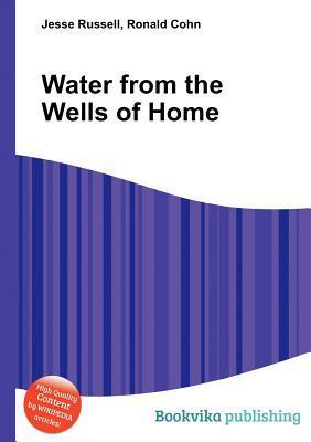 Water from the Wells of Home  by  Jesse Russell