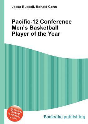 Pacific-12 Conference Mens Basketball Player of the Year  by  Jesse Russell
