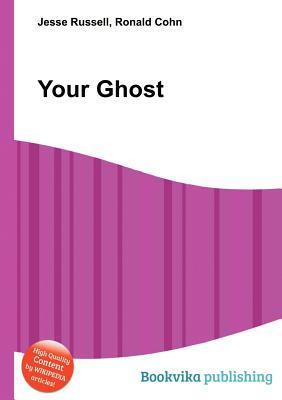 Your Ghost  by  Jesse Russell