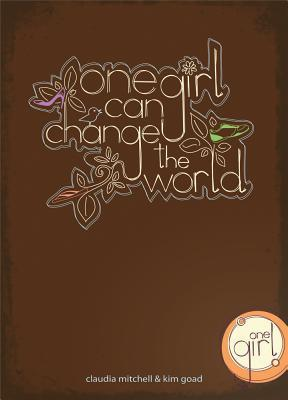 One Girl Can Change the World Claudia Mitchell