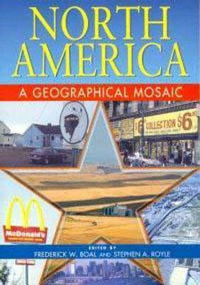 North America: A Geographical Mosaic  by  Frederick Wilgar Boal