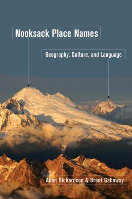 Nooksack Place Names: Geography, Culture, and Language  by  Allan Richardson