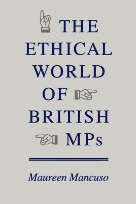 Ethical World of British Mps  by  Maureen Mancuso