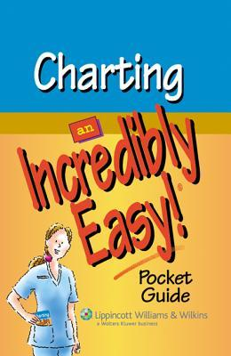 Charting: An Incredibly Easy! Pocket Guide Springhouse