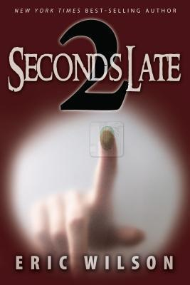 Two Seconds Late Eric Wilson