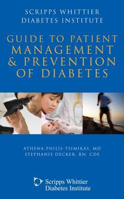 Scripps Whittier Diabetes Institute Guide to Patient Management and Prevention  by  Athena Philis-Tsimikas