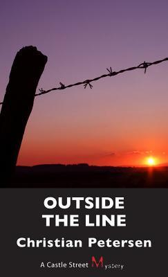 Outside the Line: A Peter Ellis Mystery Christian Petersen