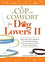 A Cup of Comfort for Dog Lovers II