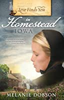 Love Finds You in Homestead, Iowa