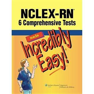 NCLEX-RN : 6 Comprehensive Tests Made Incredibly Easy!  by  Lippincott  Williams