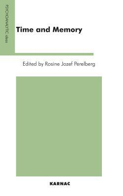Time and Memory  by  Rosine Jozef Perelberg