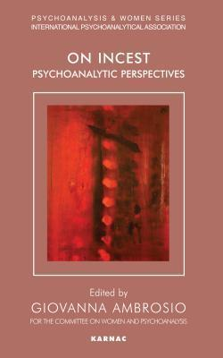 On Incest: Psychoanalytic Perspectives: Psychoanalytic Perspectives  by  Giovanna Ambrosio