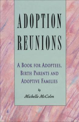 Adoption Reunions  by  Michelle McColm