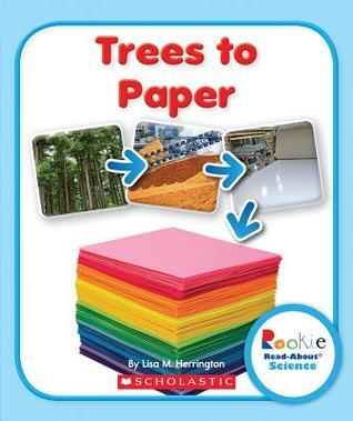 Trees to Paper  by  Lisa M. Herrington