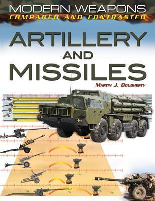Artillery and Missiles  by  Martin J. Dougherty