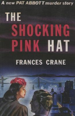The Shocking Pink Hat: A Pat and Jean Abbott Mystery Frances Crane