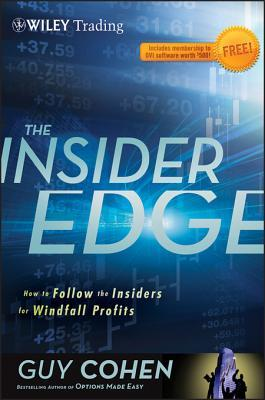 The Insider Edge: How to Follow the Insiders for Windfall Profits Guy Cohen