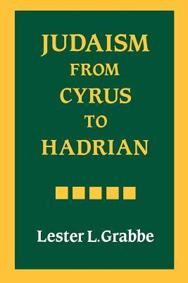 Judaism from Cyrus to Hadrian Lester L. Grabbe
