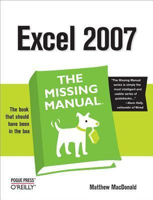 Excel 2007: The Missing Manual  by  Matthew MacDonald