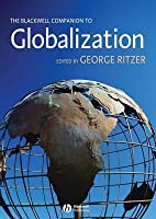 The Blackwell Companion to Globalization