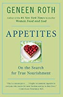 Appetites: On the Search for True Nourishment