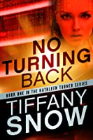 No Turning Back (Kathleen Turner, #1)
