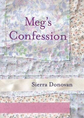 Megs Confession  by  Sierra Donovan