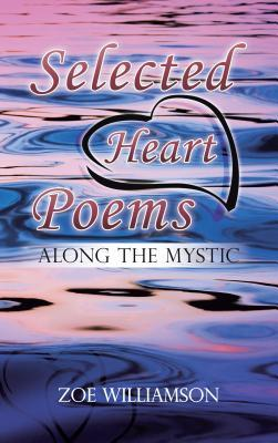 Selected Heart Poems: Along the Mystic Zoe Williamson