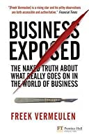 Business Exposed: The Naked Truth about What Really Goes on in the World of Business