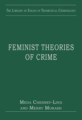 Feminist Theories of Crime Meda Chesney-Lind