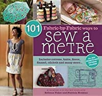 101 Fabric-By-Fabric Ways to Sew a Metre