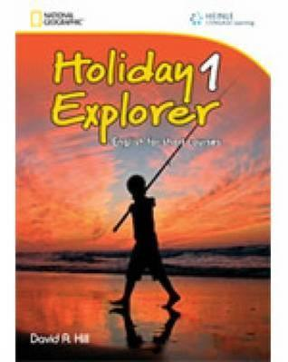 Holiday Explorer 1: English for Short Courses, Student Book and Audio CD  by  David A. Hill