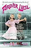 Forever Liesl: My the Sound of Music Story
